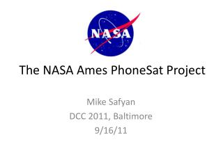 The NASA Ames PhoneSat Project