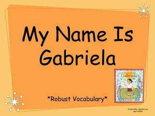 My Name Is Gabriela