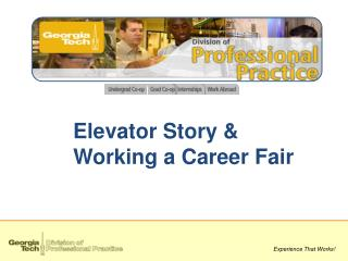 Elevator Story &  Working a Career Fair