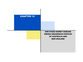 END-STAGE KIDNEY DISEASE AMONG INDIGENOUS PEOPLES OF AUSTRALIA AND  NEW ZEALAND