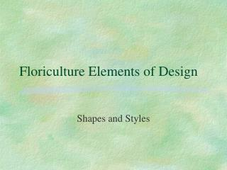 Floriculture Elements of Design