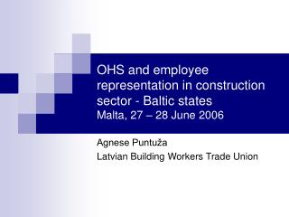 OHS and employee representation in construction sector - Baltic states Malta , 27 – 28 June 2006