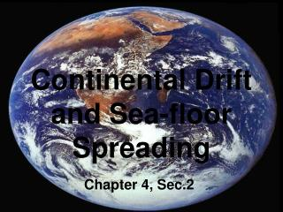 Continental Drift and Sea-floor Spreading