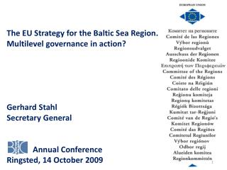 The EU Strategy for the Baltic Sea Region. Multilevel governance in action? Gerhard Stahl