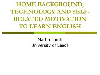 HOME BACKGROUND, TECHNOLOGY AND SELF-RELATED MOTIVATION TO LEARN ENGLISH