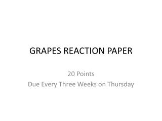 GRAPES REACTION PAPER
