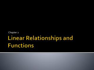 Linear Relationships and  Functions