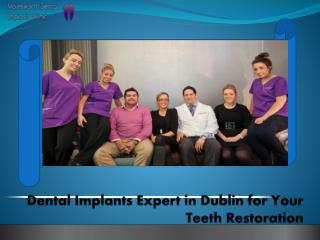 Dental Implants Expert in Dublin for Your Teeth