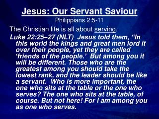 Jesus: Our Servant Saviour Philippians 2:5-11
