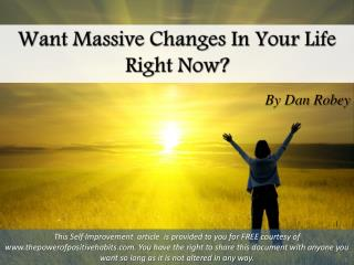 Want massive changes in your life right now