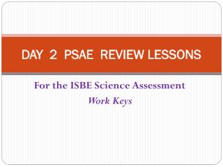 DAY  2  PSAE  REVIEW LESSONS