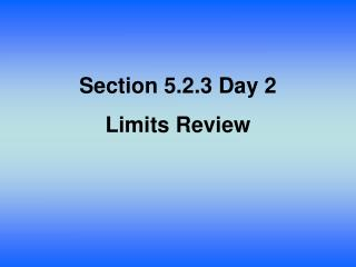 Section  5.2.3 Day 2 Limits Review
