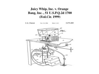 Juicy Whip, Inc. v. Orange  Bang, Inc. , 51 U.S.P.Q.2d 1700  (Fed.Cir. 1999)