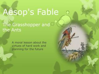 Aesop's  Fable The Grasshopper and  the  Ants