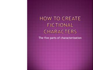 How to Create Fictional Characters