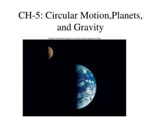CH-5: Circular Motion,Planets, and Gravity