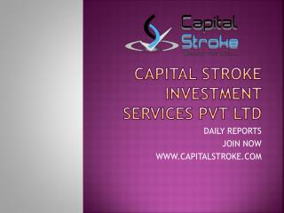 Capital stroke provides profitable Equity trading tips