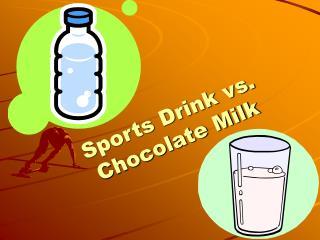 Sports Drink vs. Chocolate Milk