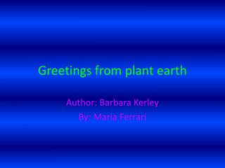 Greetings from plant earth