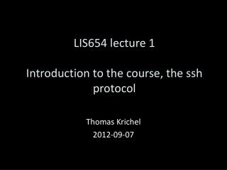 LIS65 4 lecture 1 Introduction  to the course, the ssh protocol