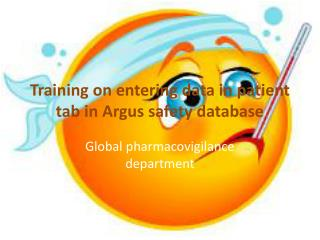 Training on entering data in patient tab in Argus  safety database