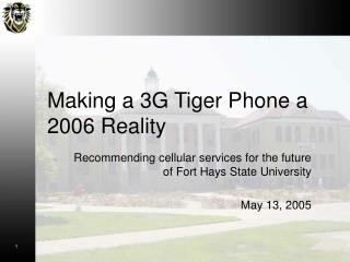 Making a 3G Tiger Phone a 2006 Reality