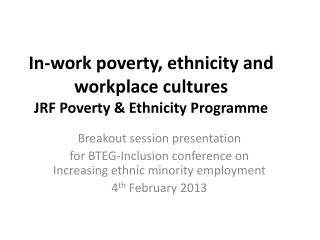 In-work poverty, ethnicity and workplace cultures  JRF Poverty & Ethnicity Programme