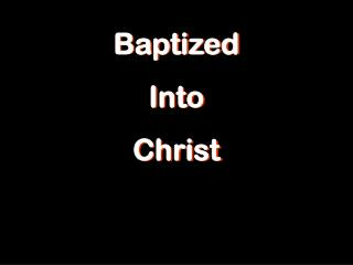 Baptized Into Christ