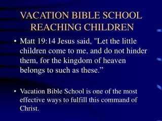 VACATION BIBLE SCHOOL  REACHING CHILDREN
