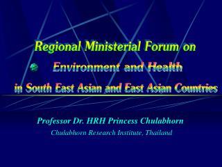 Professor Dr. HRH Princess Chulabhorn