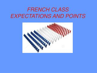 FRENCH CLASS EXPECTATIONS AND POINTS