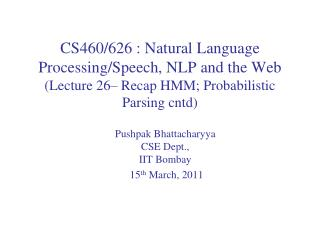 Pushpak Bhattacharyya CSE Dept.,  IIT  Bombay  15 th March, 2011