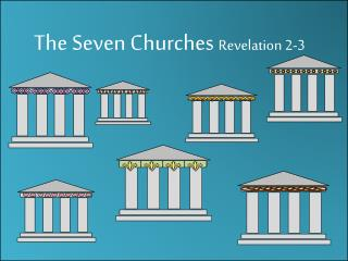 The Seven Churches  Revelation  2-3