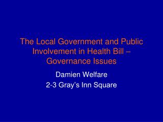 The Local Government and Public Involvement in Health Bill – Governance Issues