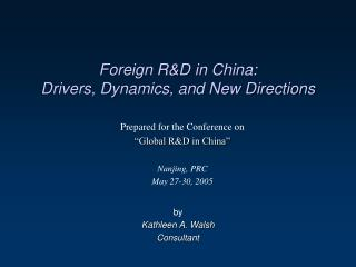 Foreign R&D in China:   Drivers, Dynamics, and New Directions