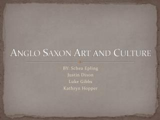 Anglo Saxon Art and Culture