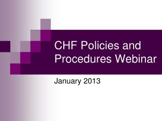 CHF Policies and Procedures Webinar