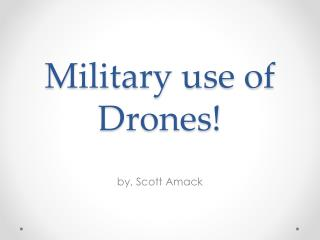 Military use of Drones!
