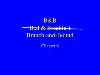 B&B Bed & Breakfast Branch-and-Bound