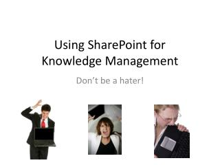 Using SharePoint for  Knowledge Management