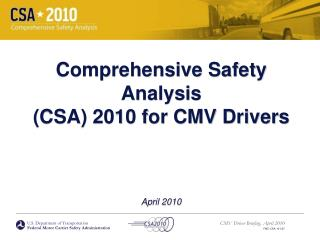 Comprehensive Safety Analysis  CSA 2010 for CMV Drivers     April 2010