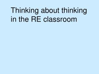 Thinking about thinking  in the RE classroom