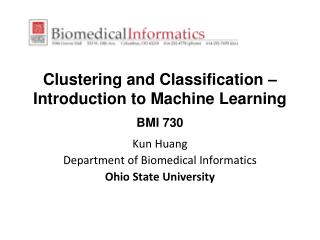 Clustering  and  Classification – Introduction to Machine Learning BMI 730