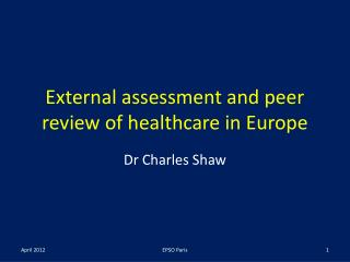 External assessment  and peer review of  healthcare in Europe