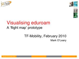 Visualising eduroam A  'flight map'  prototype