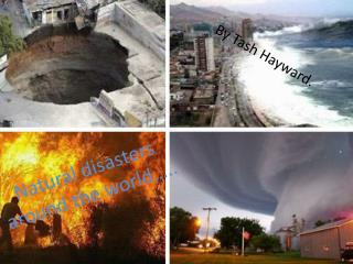 Natural disasters around the world…..