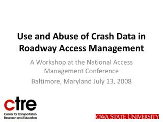 Use and Abuse of Crash Data in Roadway Access Management