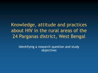 Identifying a research question and study objectives