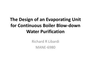 The Design of an Evaporating Unit for Continuous Boiler Blow-down Water Purification