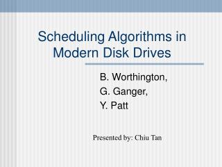 Scheduling Algorithms in Modern Disk Drives
